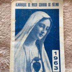 Libros: ALMANAQUE DE NOSSA SENHORA DE FÁTIMA, 1963. MUY ESCASO.. Lote 195159092