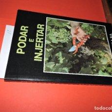 Libros: PODAR E INJERTAR. ED. SANDVIK ESPAÑOLA. MADRID 1989. 2ª EDICIÓN. Lote 195161190