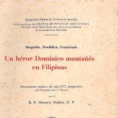 Libros: UN HÉROE DOMINICO MONTAÑÉS EN FILIPINAS - MUÑOZ, R. P. HONORIO. Lote 195164827