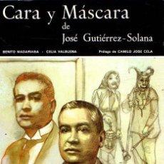 Libros: CARA Y MASCARA DE JOSÉ GUTIÉRREZ-SOLANA - MADARIAGA DE LA CAMPA, BENITO/VALBUENA, CELIA. Lote 195164830