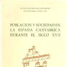 Libros: POBLACIÓN Y SOCIEDAD EN LA ESPAÑA CANTÁBRICA DURANTE EL SIGLO XVII - NO CONSTA AUTOR. Lote 195164833