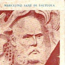 Libros: ESCRITOS Y DOCUMENTOS - SANZ DE SAUTUOLA, MARCELINO. Lote 195164837