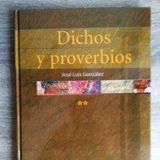Libros: DICHOS Y PROVERBIOS- TOMO II ** GONZALEZ, JOSE LUIS.. Lote 195177610
