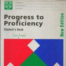Libros: PROGRESS TO PROFICIENCY STUDENT'S BOOK LEO JONES NEW EDITION CAMBRIDGE UNIVERSITY PRESS . Lote 195179007