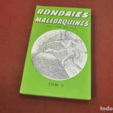 Libros: RONDAIES MALLORQUINES TOM V - JORDI DES RACÓ - RONDALLES CPB. Lote 195179050