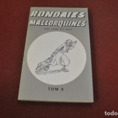 Libros: RONDAIES MALLORQUINES TOM X - JORDI DES RACÓ - RONDALLES CPB. Lote 195179090