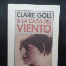 Libros: GOLL, CLAIRE - A LA CAZA DEL VIENTO. Lote 195194266