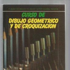 Libros: CURSO DE DIBUJO GEOMÉTRICO Y DE CROQUIZACIÓN. - RODRÍGUEZ DE ABAJO, F. JAVIER; ÁLVARES BENGOA, VÍCTO. Lote 195219816