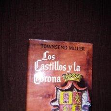Libros: LOS CASTILLOS Y LA CORONA . Lote 195223452