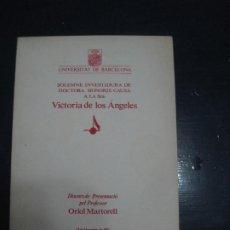 Libros: UN. DE BARCELONA - SOLEMNE INVESTIDURA DE DOCTORA HONORIS CAUSA A LA S.RA VICTORIA DE LOS ÁNGELES. Lote 195234960