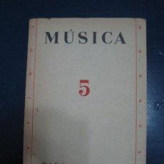 Libros: MINISTERIO EDUCACIÓN PÚBLICA - MÚSICA N.5, MAYO-JUNIO 1938. Lote 195235088