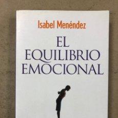 Libros: EL EQUILIBRIO EMOCIONAL. ISABEL MENÉNDEZ. ESPASA CALPE 2008. 310 PÁGINAS.. Lote 195235660