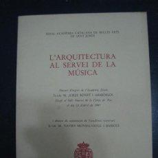 Libros: JORDI BONET Y ARMENGOL - L'ARQUITECTURA AL SERVEI DE LA MÚSICA. AC. CATALANA DEL BELLES ARTS 1987. Lote 195236297