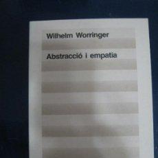Libros: WILHELM WORRINGER - ABSTRACIÓ I EMPATIA. ED. 62 1987. Lote 195243210