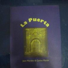 Libros: JUAN MORALES, CARLOS MARTIN - LA PUERTA. HAMALGAMA 2004. Lote 195243402