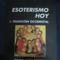 Libros: ESOTERISMO HOY. I - LA TRADICIÓN OCCIDENTAL. Lote 195243620