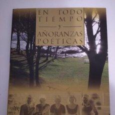 Libros: EN TODO TIEMPO Y AÑORANZAS POÉTICAS- JOSÉ RAMÓN PEREDA SANCHOTENA. Lote 195244978