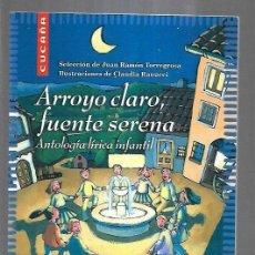 Libros: ARROYO CLARO, FUENTE SERENA. ANTOLOGIA LIRICA INFANTIL. Lote 195249041