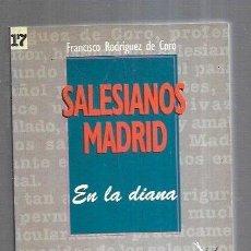 Libros: SALESIANOS MADRID. EN LA DIANA. Lote 195249068