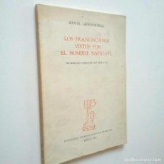 Libros: LOS FRANCISCANOS VISTOS POR EL HOMBRE NÁHUATL. TESTIMONIOS INDÍGENAS DEL SIGLO XVI - MIGUEL LEÓN-POR. Lote 195251033