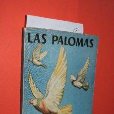 Libros: LAS PALOMAS (SU CRÍA Y EXPLOTACIÓN DEL PALOMAR). HOLGADO DÍAZ, J. COL. MANUALES PRÁCTICOS. ED. MOLIN. Lote 195283817