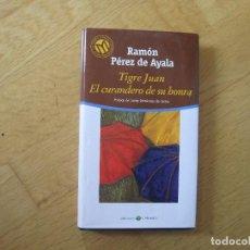 Libros: TIGRE JUAN. EL CURANDERO DE SU HONRA, DE RAMÓN PÉREZ DE AYALA. Lote 195284613