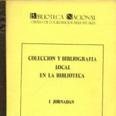 Libros: COLECCIÓN BIBLIOGRÁFIA LOCAL EN LA BIBLIOTECA. I JORNADAS. 19, 20 Y NOV. 1987. MADRID. 1987. PP. 106. Lote 195323138