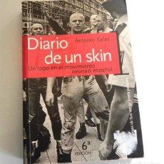Libros: DIARIO DE UN SKÍN - LIBRO - ANTONIO SALAS - HECHO REAL - INFILTRADO TOPO EN GRUPOS NEO-NAZIS ESPAÑA. Lote 195325478