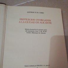 Libros: PRIVILEGIOS OTORGADOS A LA CIUDAD DE ALICANTE, EDICIÓN FACSÍMIL, AÑO 1984. Lote 195333017
