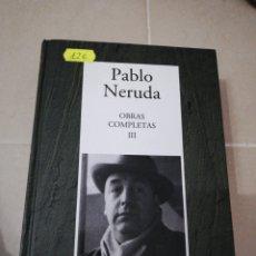Libros: PABLO NERUDA OBRAS COMPLETAS (TOMO 3) EDITORIAL RBA. Lote 195333142