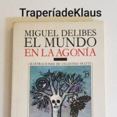 Libros: EL MUNDO EN LA AGONIA - MIGUEL DELIBES - TDK109. Lote 195339210