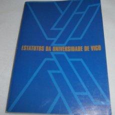 Libros: ESTATUTOS DA UNIVERSIDADE DE VIGO. Lote 195339632