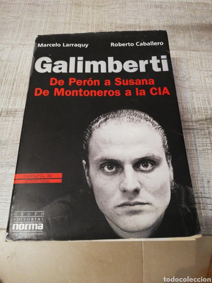 GALIMBERTI, DE PERDÓN A SUSANA DE MONTONEROS A LA CIA, EDITORIAL NORMA (Libros sin clasificar)