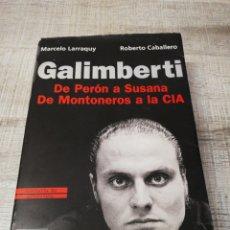 Libros: GALIMBERTI, DE PERDÓN A SUSANA DE MONTONEROS A LA CIA, EDITORIAL NORMA. Lote 195340083