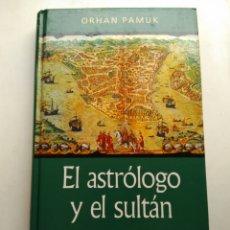 Libros: EL ASTRÓLOGO Y EL SULTÁN/ORAN PAMUK. Lote 195340518