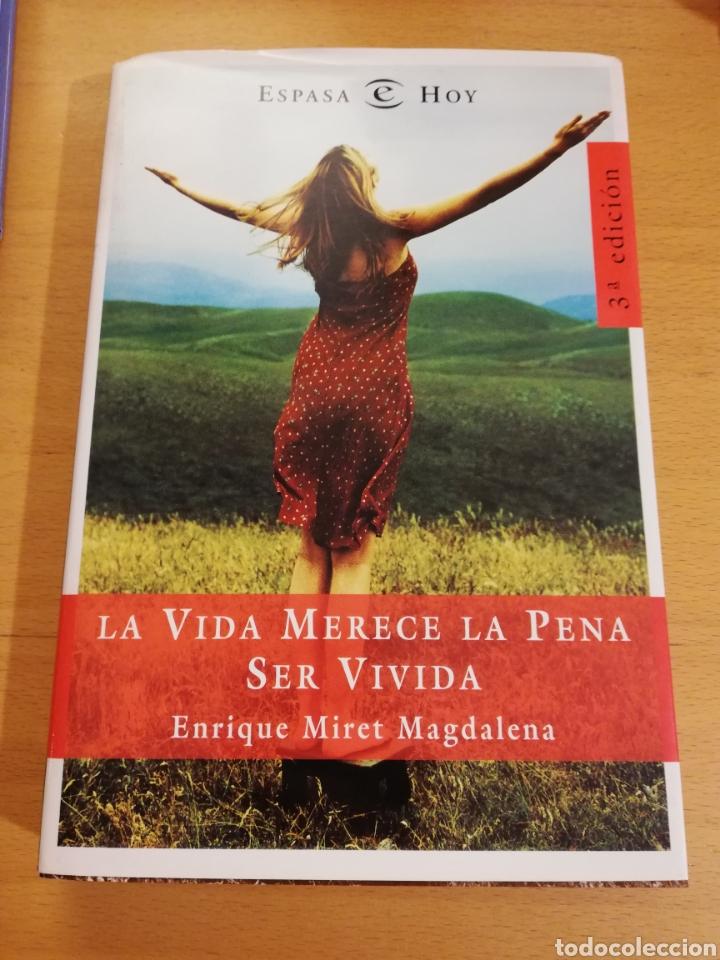 LA VIDA MERECE LA PENA SER VIVIDA (ENRIQUE MIRET MAGDALENA) (Libros sin clasificar)