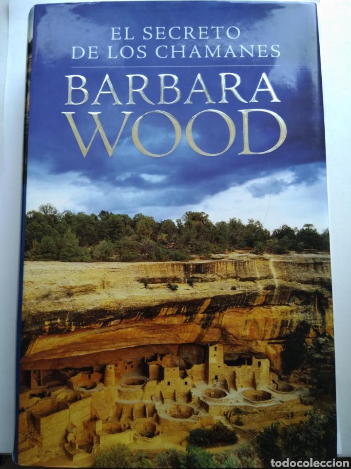 EL SECRETO DE LOS CHAMANES/BARBARA WOOD (Libros sin clasificar)