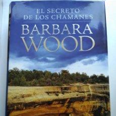 Libros: EL SECRETO DE LOS CHAMANES/BARBARA WOOD. Lote 195344180