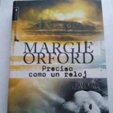Libros: PRECISO COMO UN RELOJ/MARGIE ORFORDG. Lote 195344685