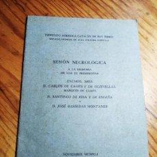 Libros: SESION NECROLOGICA A LA MEMORIA DE LOS EX PRESIDENTES INSTITUTO AGRICOLA CATALAN SAN ISIDRO 1941. Lote 195345000