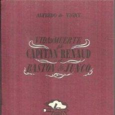 Libros: VIDA Y MUERTE DEL CAPITÁN RENAUD O EL BASTÓN DE JUNCO - DE VIGNY,ALFREDO. Lote 195352943