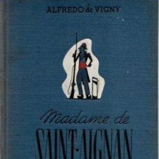 Libros: MADAME DE SAINT AIGNAN - DE VIGNY,ALFREDO. Lote 195352953