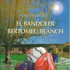 Libros: EL BANDOLER BERTOMEU BLANCH - RIBÉ,JOSEP RAMÓN. Lote 195352958