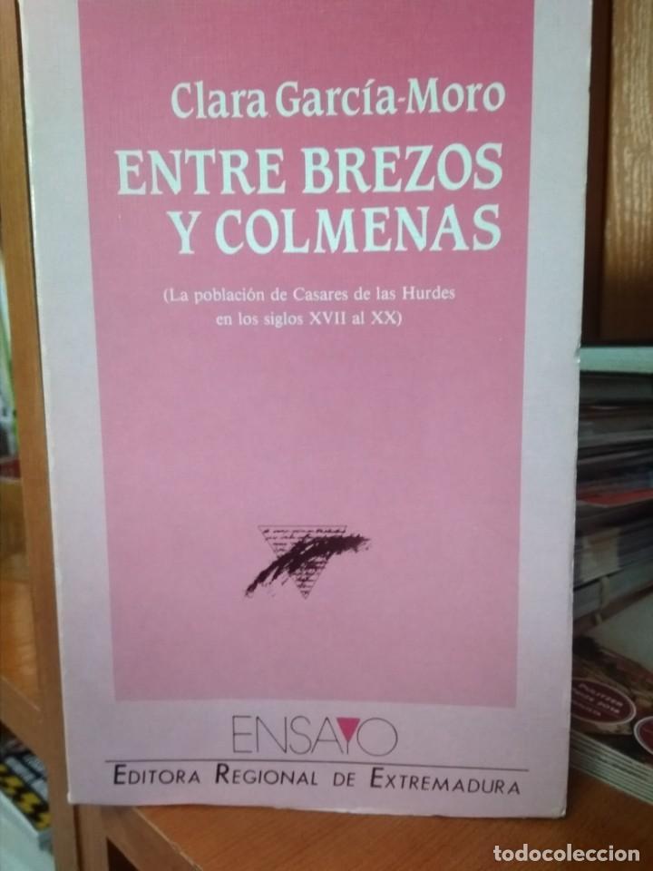 ENTRE BREZOS Y COLMENAS,LA POBLACIÓN DE CASARES DE LAS HURDES SIGLOS XVII-XX, CLARA GARCÍA-MORO (Libros sin clasificar)