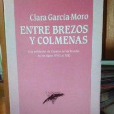 Libros: ENTRE BREZOS Y COLMENAS,LA POBLACIÓN DE CASARES DE LAS HURDES SIGLOS XVII-XX, CLARA GARCÍA-MORO. Lote 195372658