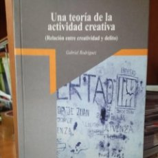 Libros: UNA TEORÍA DE LA ACTIVIDAD CREATIVA, RELACIÓN ENTRE CREATIVIDAD Y DELITO, GABRIEL RODRÍGUEZ. Lote 195372882