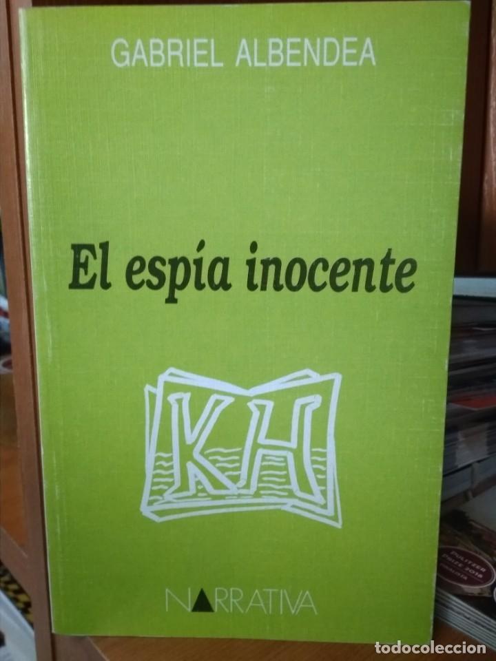 EL ESPÍA INOCENTE, GABRIEL ALBENDEA, EDITORA REGIONAL DE EXTREMADURA 1990 (Libros sin clasificar)