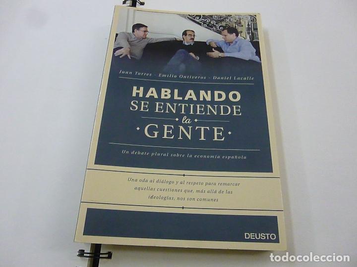 HABLANDO SE ENTIENDE LA GENTE. TORRES.ONTIVEROS. LACALLE. DEUSTO. 2015 226PP - N 7 (Libros sin clasificar)