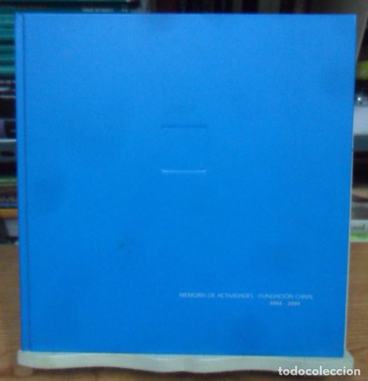 FUNDACION CANAL, MEMORIA DE ACTIVIDADES 2003-2004 (Libros sin clasificar)