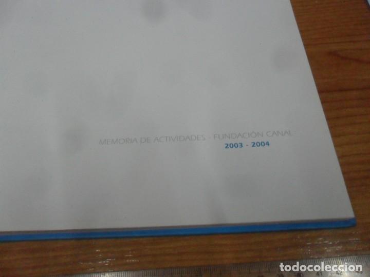 Libros: FUNDACION CANAL, MEMORIA DE ACTIVIDADES 2003-2004 - Foto 2 - 195376047